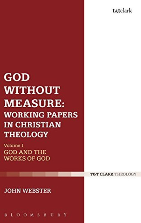 God Without Measure: Working Papers in Christian Theology: God and the Works of God