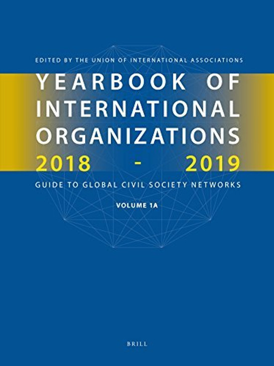 Yearbook of International Organizations 2018-2019: Guide to Global Civil Society Networks