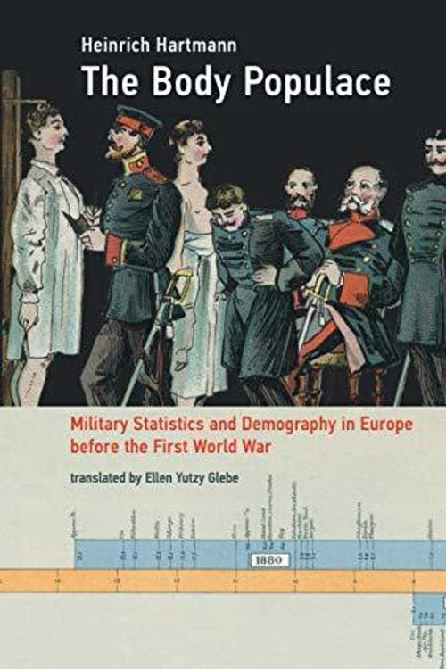 The Body Populace: Military Statistics and Demography in Europe Before the First World War