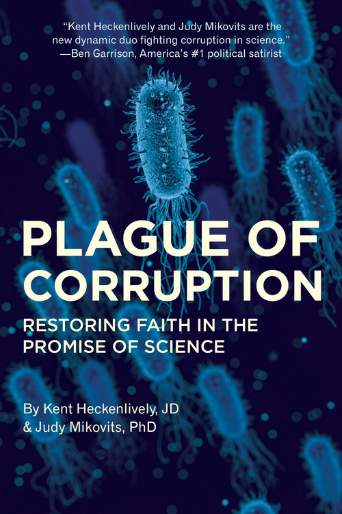 Plague of Corruption: Restoring Faith in the Promise of Science (Autographed Copy)