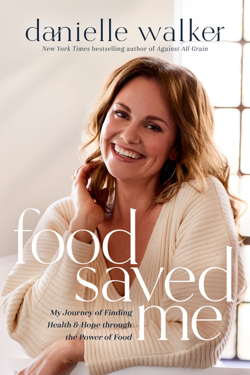 Food Saved Me: My Journey of Finding Health and Hope through the Power of Food (Signed Edition)