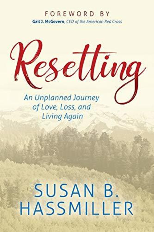 Resetting: An Unplanned Journey of Love, Loss, and Living Again