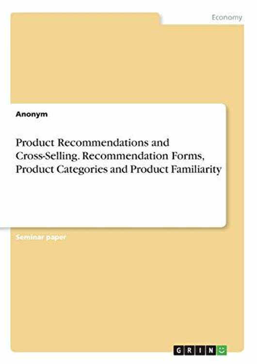 Product Recommendations and Cross-Selling. Recommendation Forms, Product Categories and Product Familiarity