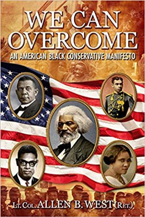 We Can Overcome : An American Black Conservative Manifesto