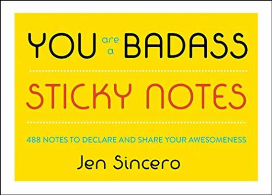 You Are a Badass Sticky Notes: 488 Notes to Declare and Share Your Awesomeness
