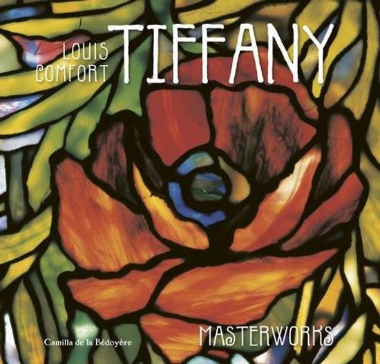 Louis Comfort Tiffany: Masterworks