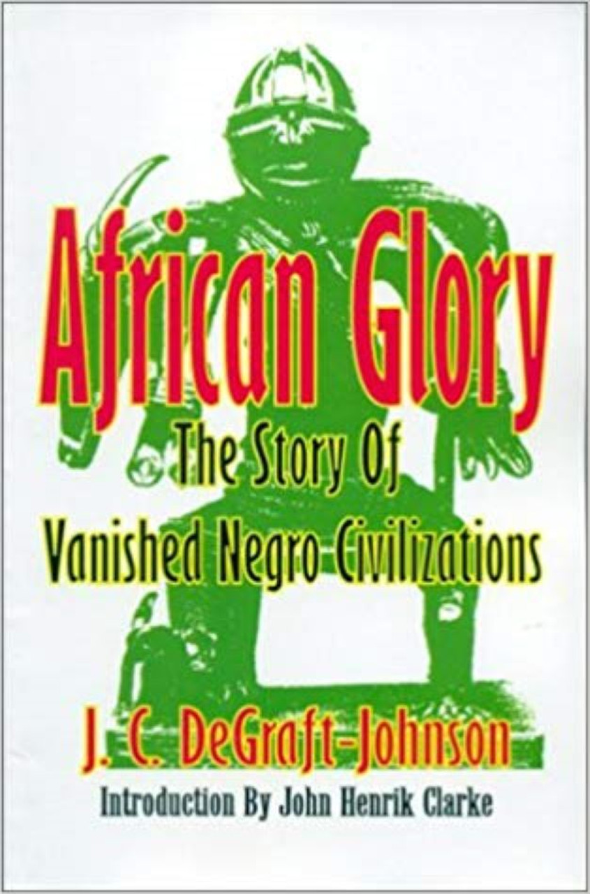 African Glory: The Story of Vanished Negro Civilizations-J.C. ...