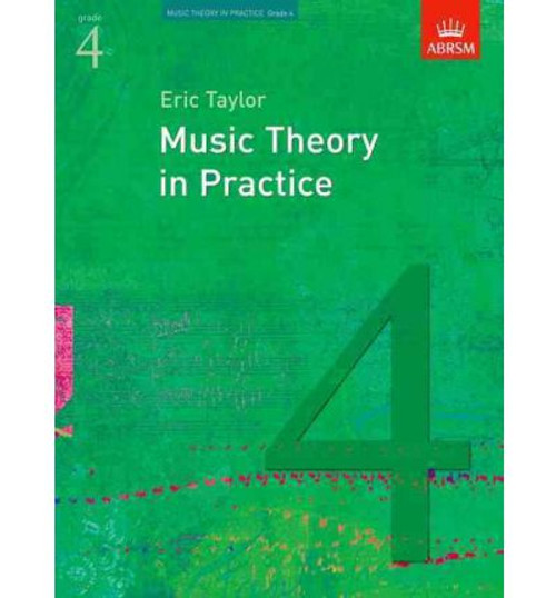 Music Theory in Practice Grade 4 - Eric Taylor