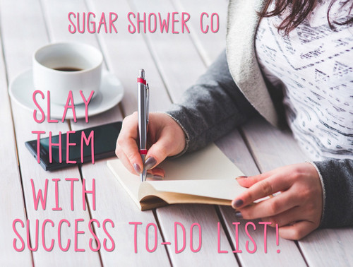 Sugar Shower Slay Them With Success To Do List! FREE DOWNLOAD