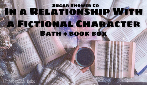 In a Relationship With a Fictional Character - Bath & Book Box - FREE SHIPPING!