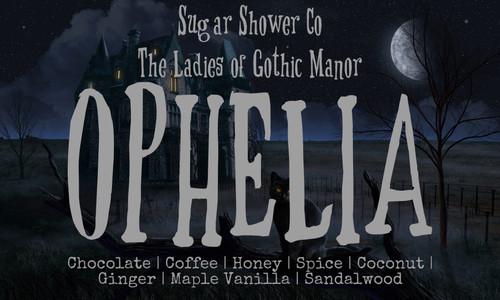 The Ladies of Gothic Manor - Ophelia - Chocolate | Coffee | Honey | Spice | Coconut | Ginger | Maple Vanilla | Sandalwood