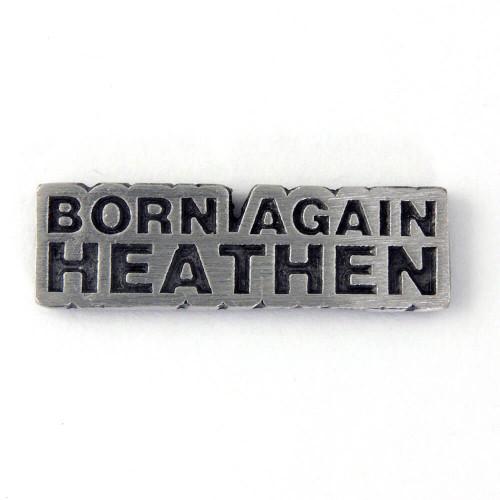 Born Again Heathen Pin