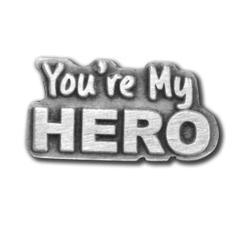You're My Hero Pin