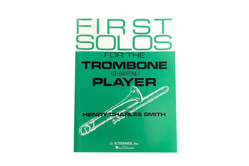 First Solos for the Trombone Player - Henry Charles Smith