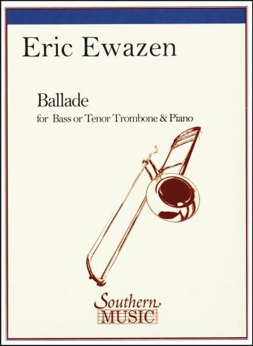 Ballade for Bass or Tenor Trombone – Ewazen