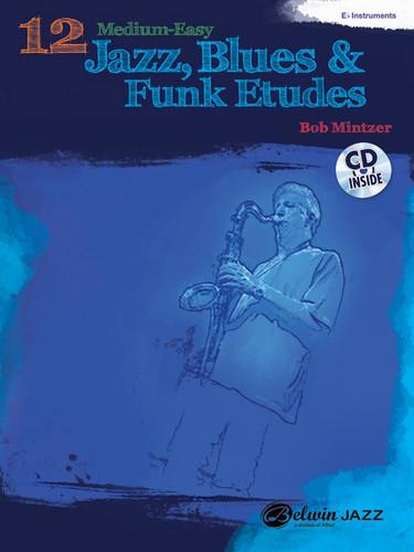12 Medium-Easy Jazz, Blues & Funk Etudes - Mintzer