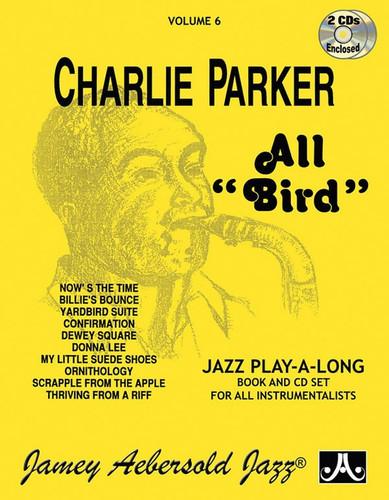 "Charlie Parker All ""Bird"" - Jazz Play-A-Long Volume 6"
