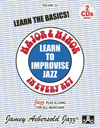 Learn To Improvise Jazz: Major & Minor In Every Key - Jazz Play-A-Long Volume 24