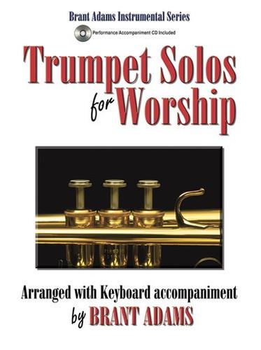 Trumpet Solos for Worship Volume 1 - Brant Adams