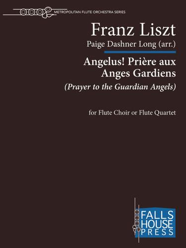 Liszt: Angelus! Priere aux Anges Gardiens - arr. Dashner Long