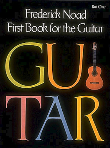 Frederick Noad First Book for the Guitar