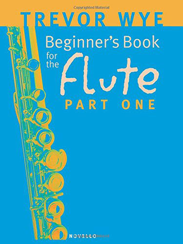 Beginner's Book for the Flute - Part One - Wye