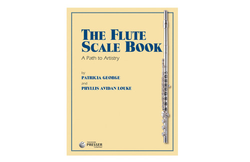 The Flute Scale Book  - A Path to Artistry - George & Louke