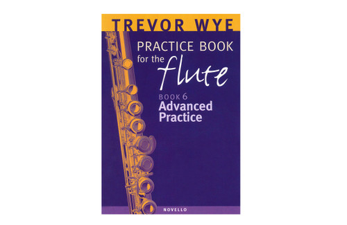 Practice Book for the Flute - Book 6 - Advanced Practice - Wye