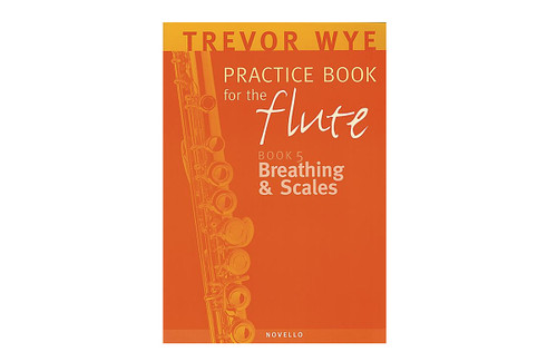 Practice Book for the Flute - Book 5 - Breathing & Scales - Wye