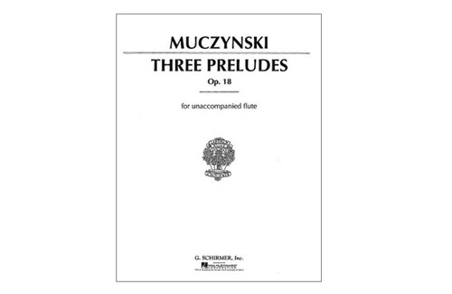 Three Preludes, Op. 18 for Flute Solo - Muczynski