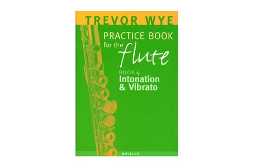 Practice Book for the Flute - Book 4 - Intonation & Vibrato - Wye