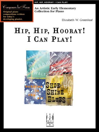 Hip, Hip, Hooray! I Can Play! - Elizabeth W. Greenleaf