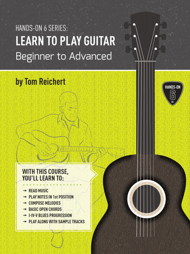 Hands-On 6 Series: Learn To Play Guitar - Beginner to Advanced