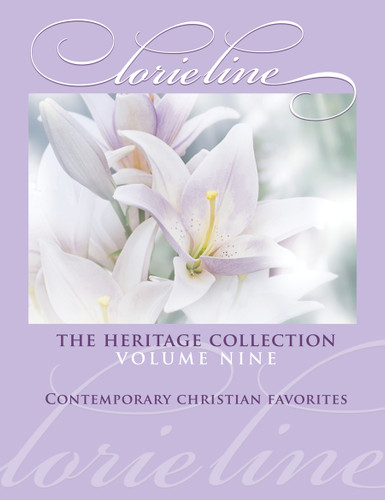 Lorie Line:  The Heritage Collection - Volume 9: Contemporary Christian Favorites