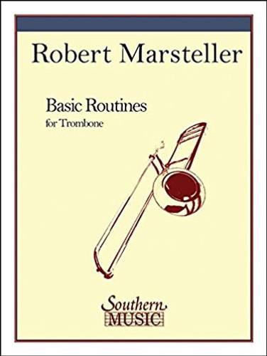 Basic Routines for Trombone - Robert Marsteller