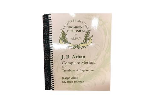 J.B. Arban Complete Method for Trombone & Euphonium - Joseph Alessi & Dr. Brian Bowman