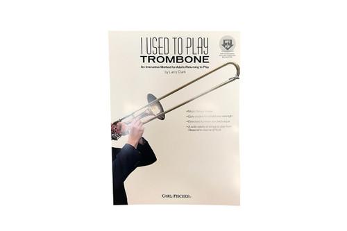 I Used to Play Trombone - Larry Clark