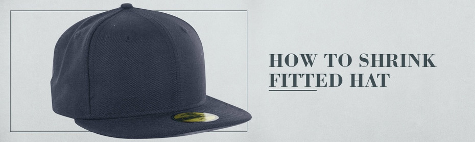 How to Shrink a Fitted Hat