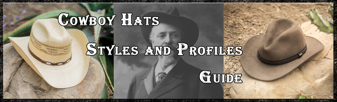 08fa40aafa1b38 Cowboy Hats Profiles and Styles | Hats Unlimited