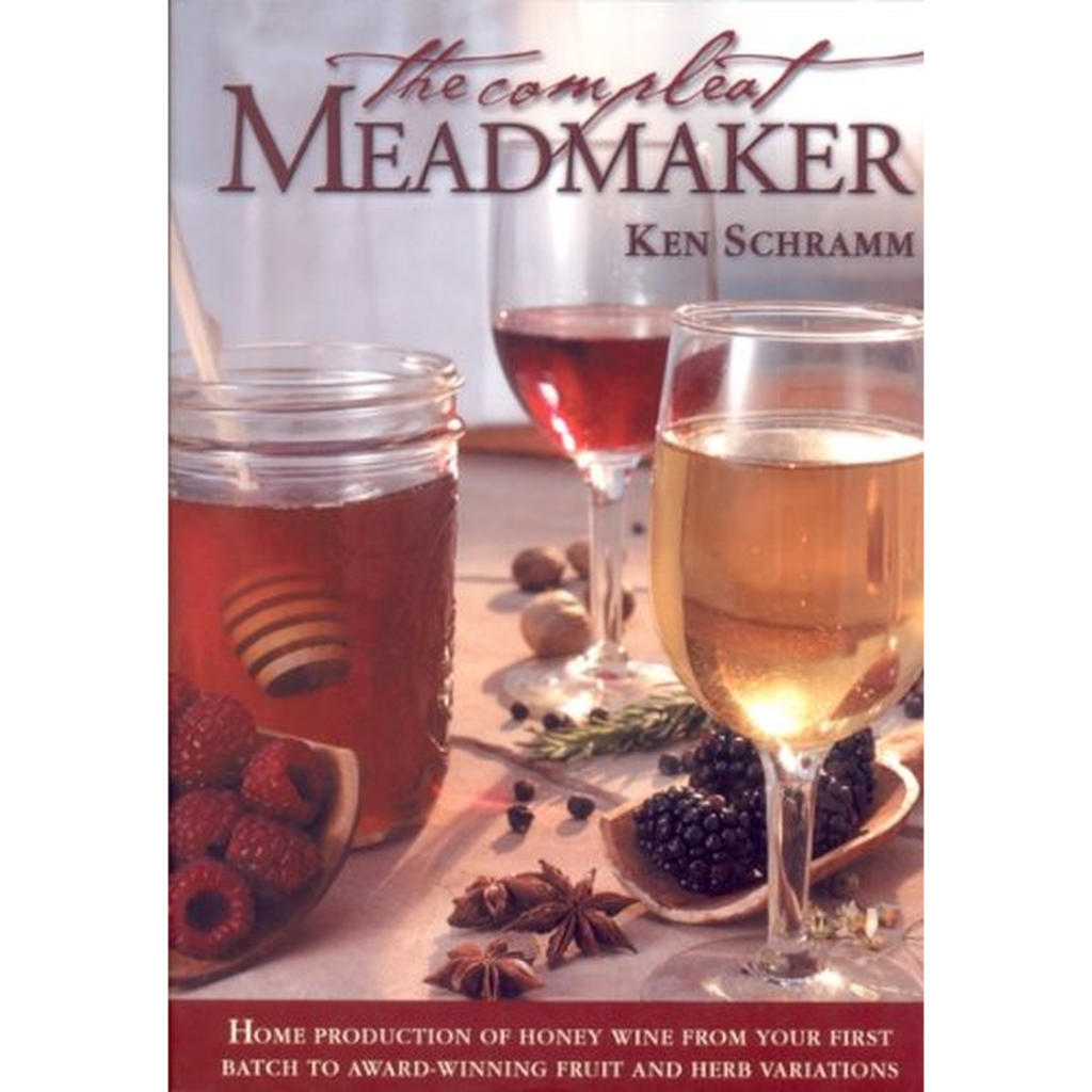 The Complete Meadmaker (Ken Schramm)
