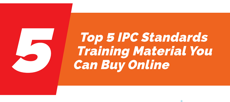 Top 5 IPC Standards Training Material You Can Buy Online