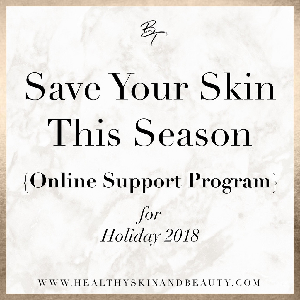 Save Your Skin This Season {Online Support Program} Holiday 2018
