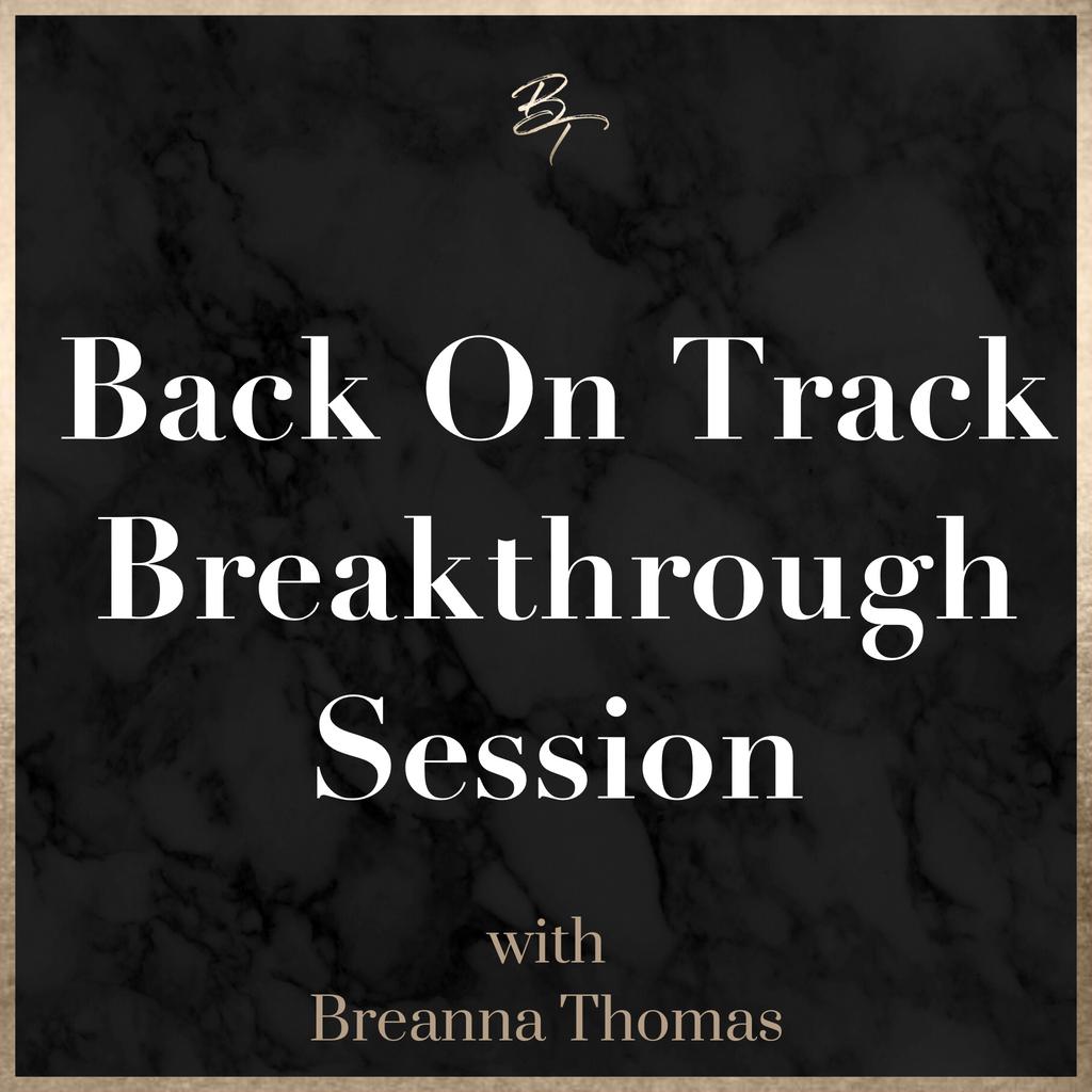 Back on Track Breakthrough Session