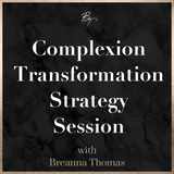 Complexion Transformation Strategy Session
