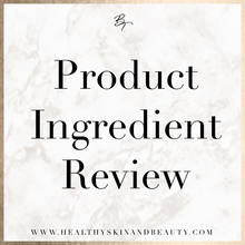 Product Ingredient Review