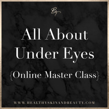 All About Under Eyes: Online Master Class (pre recorded)