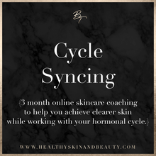 Cycle Synching (3 Month Online Skincare Coaching Program