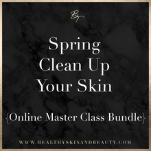 Spring Clean Up Your Skin Masterclass Bundle