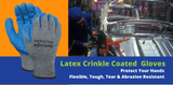 Latex Crinkle Coated Gloves Are Flexible and Tough