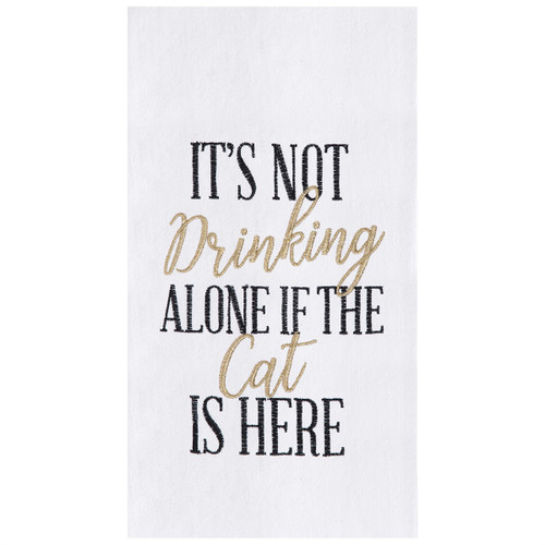 It's Not Drinking Alone Flour Sack Towel